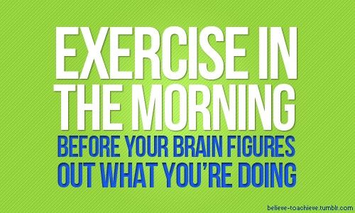Exercise-In-The-Morning-Before-Your-brain-Figures-Out-What-Youre-Doing